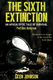 The Sixth Extinction: An Apocalyptic Tale of Survival