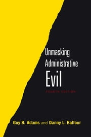 Unmasking Administrative Evil ebook by Guy Adams,Danny Balfour