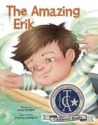 The Amazing Erik ebook by Mike Huber, Joseph Cowman