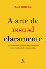 A arte de pensar claramente ebook by Kobo.Web.Store.Products.Fields.ContributorFieldViewModel