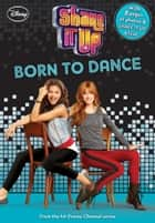 Shake It Up: Born to Dance - With 8 pages of photos & Shake It Up trivia! ebook by Disney Book Group