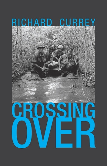 Crossing Over ebook by Richard Currey