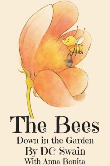 The Bees - Down in the Garden, #1 ebook by DC Swain