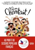 Si on chantait ? ebook by Collectif, Susie MORGENSTERN, Thimothée de FOMBELLE,...