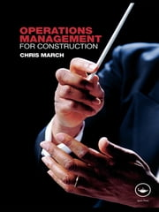 Operations Management for Construction ebook by Chris March