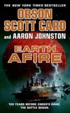 Earth Afire ebook by Orson Scott Card, Aaron Johnston