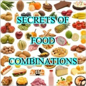 Secrets Of Food Combinations ebook by SoftTech