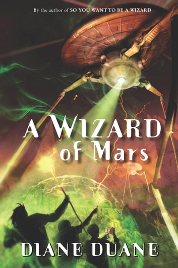 A Wizard of Mars - The Ninth Book in the Young Wizards Series ebook by Diane Duane
