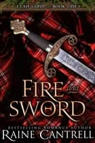 Fire and Sword - Clan Gunn - Book One eBook by Raine Cantrell