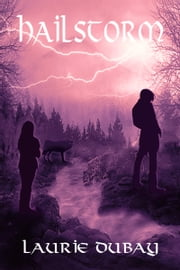 Hailstorm (Book II of the Winter Fire Series) ebook by Laurie Dubay