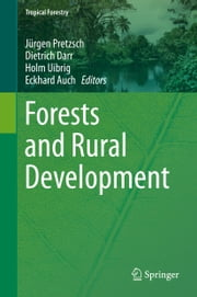 Forests and Rural Development ebook by Jürgen Pretzsch,Dietrich Darr,Holm Uibrig,Eckhard Auch