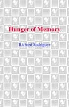 Hunger of Memory - The Education of Richard Rodriguez ebook by Richard Rodriguez