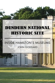 Battlefield House Museum and Park - Inside Hamilton's Museums ebook by John Goddard
