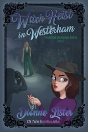 Witch Heist in Westerham ebook by Dionne Lister