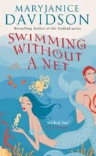 Swimming Without A Net - Number 2 in series ebook by MaryJanice Davidson