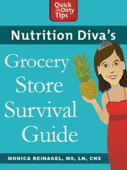 Nutrition Diva's Grocery Store Survival Guide ebook by Monica Reinagel