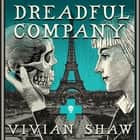 Dreadful Company - A Dr Greta Helsing Novel audiobook by Vivian Shaw