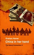 China in her Hand - A revenge thriller ekitaplar by Graham Hamer