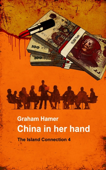 China in her Hand - A revenge thriller ebook by Graham Hamer