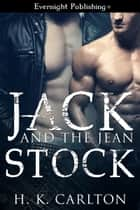 Jack and the Jean Stock ebook by H. K. Carlton