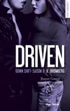 Driven Down shift Saison 8 eBook by K Bromberg, Anne. Michel