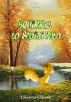 Squirrel lo scoiattolo ebook by Elisabetta Ghiandai