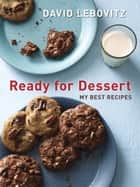 Ready for Dessert ebook by David Lebovitz