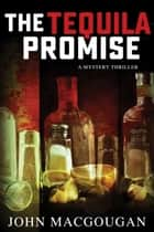 The Tequila Promise ebook by