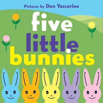 Five Little Bunnies ebook by Dan Yaccarino