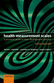 Health Measurement Scales - A practical guide to their development and use ebook by David L. Streiner,Geoffrey R. Norman,John Cairney