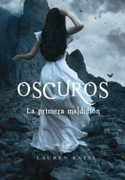 La primera maldición (Oscuros 4) ebook by Lauren Kate