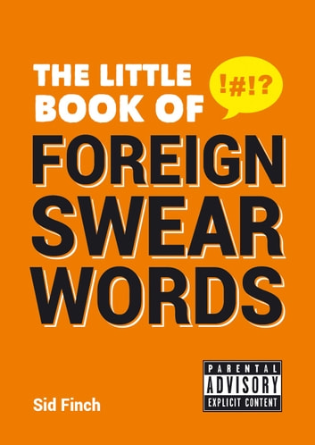 The Little Book of Foreign Swear Words ebook by Sid Finch