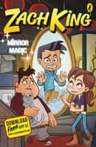 Mirror Magic (My Magical Life book 3) ebook by Zach King, Beverly Arce