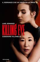 Killing Eve (versione italiana) - Codename Villanelle ebook by Luke Jennings