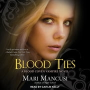 Blood Ties - A Blood Coven Vampire Novel audiobook by Mari Mancusi