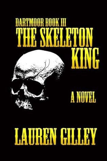 The Skeleton King ebook by Lauren Gilley