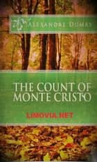 The Count of Monte Cristo - Le Comte de Monte-Cristo ebook by