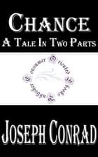 Chance: A Tale in Two Parts ebook by Joseph Conrad