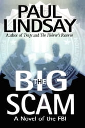 The Big Scam - A Novel of the FBI ebook by Paul Lindsay