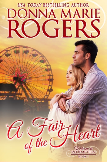 A Fair Of the Heart - Welcome To Redemption, Book 1 ebook by Donna Marie Rogers