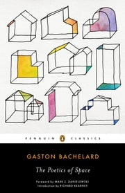 The Poetics of Space ebook by Gaston Bachelard,Mark Z. Danielewski,Richard Kearney,Maria Jolas