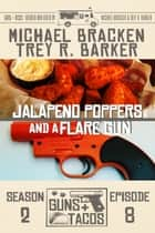 Jalapeño Poppers and a Flare Gun ebook by Michael Bracken, Trey R. Barker