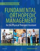 Fundamental Orthopedic Management for the Physical Therapist Assistant ebook by Robert C. Manske