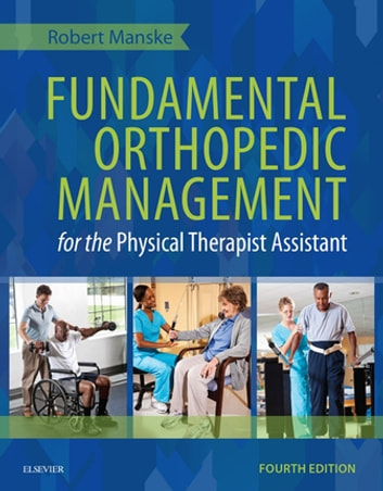 Fundamental Orthopedic Management for the Physical Therapist Assistant- E-Book ebook by Robert C. Manske, PT, DPT, SCS, MEd, ATC, CSCS