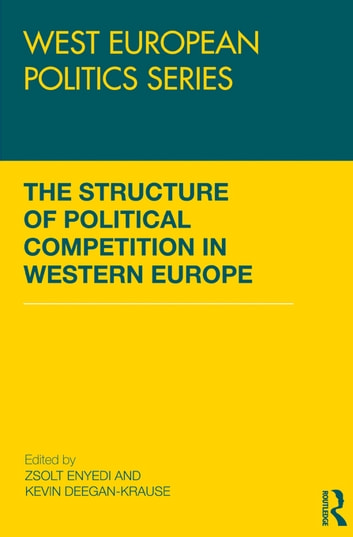 The Structure of Political Competition in Western Europe ebook by