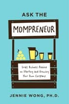Ask the Mompreneur ebook by Jennie Wong PhD