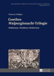 Goethes Walpurgisnacht-Trilogie ebook by Thomas Höffgen