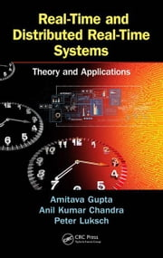 Real-Time and Distributed Real-Time Systems: Theory and Applications ebook by Gupta, Amitava
