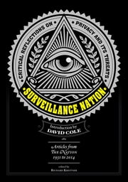 Surveillance Nation ebook by David Cole (Introduction),Richard Kreitner (Editor)