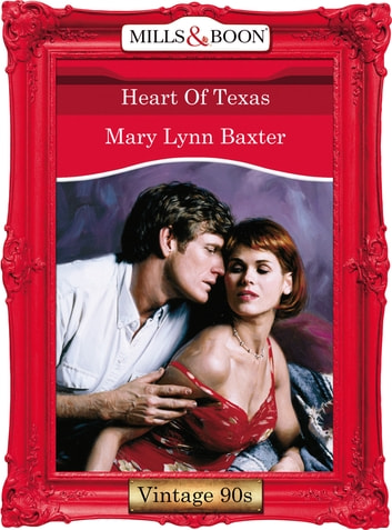 Heart Of Texas (Mills & Boon Vintage Desire) ebook by Mary Lynn Baxter